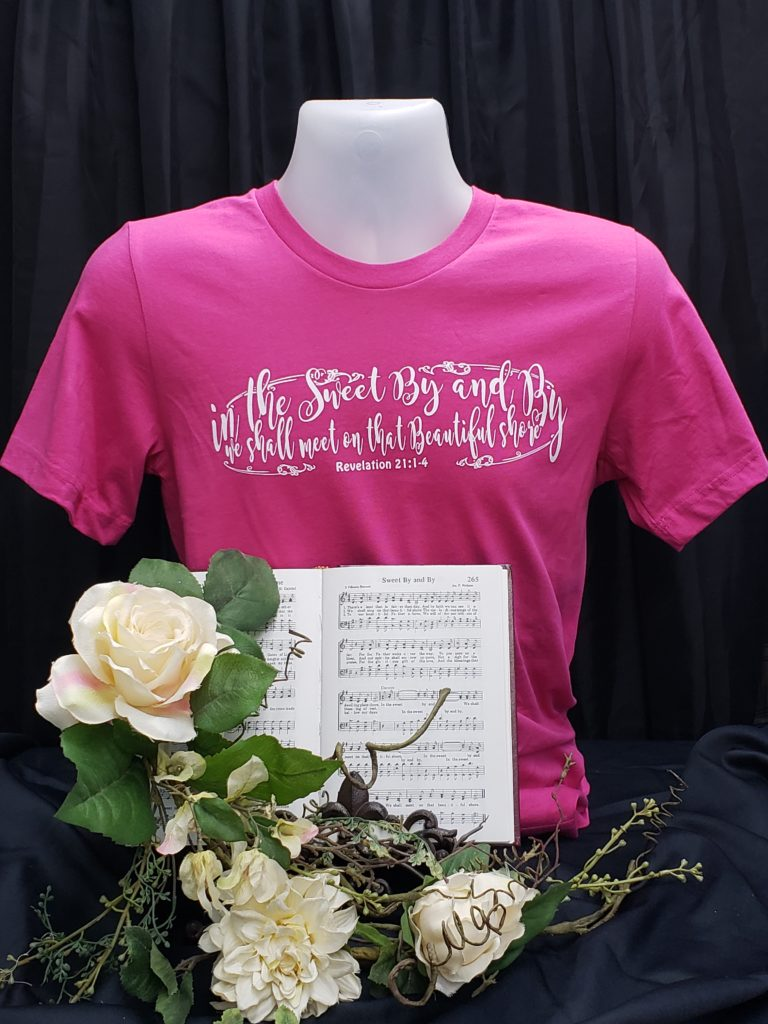 IN the Sweet by and by Apparel Christian T shirt hymn In the Sweet by and by we shall meet on that beautiful shore
